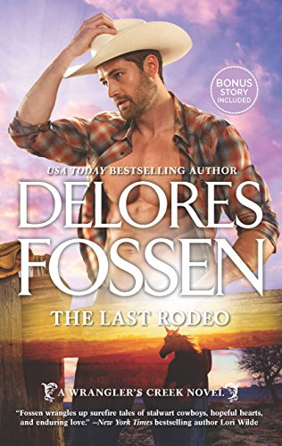 The Last Rodeo: An Anthology (A Wrangler's Creek Novel Book 6)