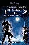 Les chroniques oubliées d\'Hypérion, tome 1 : La fureur des rapaces par Lina Déranor