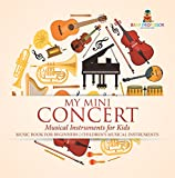 My Mini Concert - Musical Instruments for Kids - Music Book for Beginners   Children's Musical...