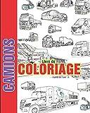 CAMIONS Livre de COLORIAGE à partir de 7 ans: COLORIAGE avec des camions pour les enfants