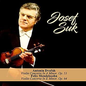 Antonín Dvořák - Violin Concerto In A Minor, Op. 53 / Felix Mendelssohn - Violin Concerto In E Minor, Op. 64