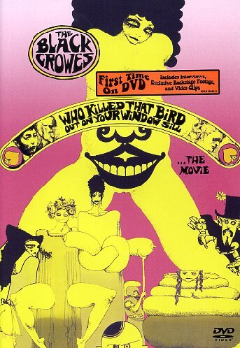 The Black Crowes - Who Killed That Bird Out on Your Window Sill ...The Movie