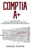 CompTIA A+: Complete Guide for the CompTIA A+ Certification - Study Guide for Exam Core 1 220-1001 & Exam Core 2 220-1002 - Samuel Foster