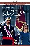 Felipe VI d'Espagne Le Roi normal