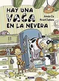 Hay una vaca en la nevera par Amaia Cia Abascal