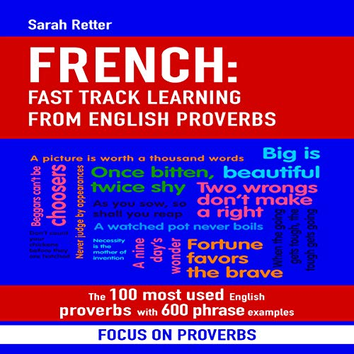 French: Fast Track Learning from English Proverbs: The 100 Most Used English Proverbs with 600 Phrase Examples.  By  cover art
