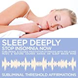 Sleep Deeply: Stop Insomnia Now Subliminal Affirmations & Guided Meditation Hypnosis with Relaxing Music & Nature Sounds Awake or Sleep Brain Mind