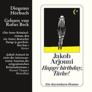 Happy Birthday, Türke!                   Autor:                                                                                                                                 Jakob Arjouni                               Sprecher:                                                                                                                                 Rufus Beck                      Spieldauer: 4 Std. und 22 Min.     130 Bewertungen     Gesamt 4,1