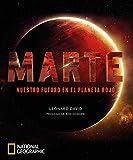 Marte: Nuestro futuro en el planeta rojo (NATGEO CIENCIAS)