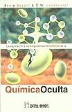 Explicacion A Los Enigmaticos Fenomenos De La Quimica Oculta