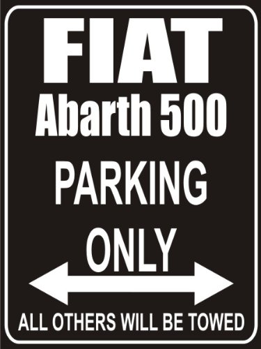 INDIGOS UG - Parkplatz - Parking Only Fiat abarth-500 - Parkplatzschild