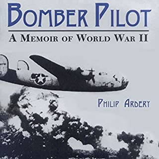 Bomber Pilot: A Memoir of World War II audiobook cover art