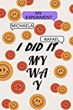 I Did It my Way: An Experiment