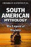 South American Mythology: The Legend of Naylamp (Gaia Mythology Book 8)
