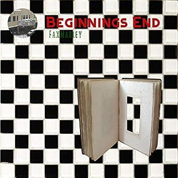 Beginnings End