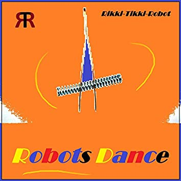 Robots Dance
