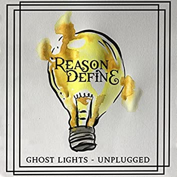 Ghost Lights (Unplugged)