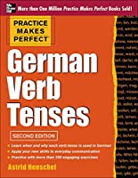 German Verb Tenses (Practice Makes Perfect)