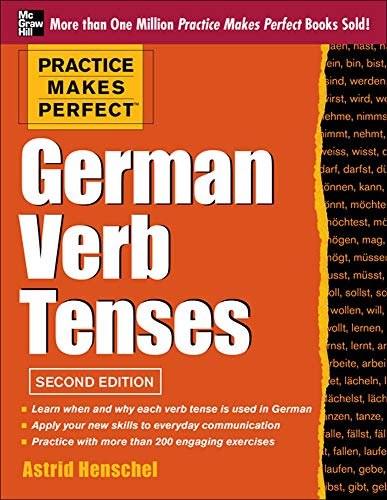 Practice Makes Perfect German Verb Tenses, 2nd Edition: With 200 Exercises + Free Flashcard App (Practice Makes Perfect (McGraw-Hill))