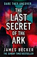 The Last Secret of the Ark: A completely gripping conspiracy thriller