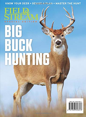 Field & Stream Big Buck Hunting: Know Your Deer - Devise a Plan - Master the Hunt