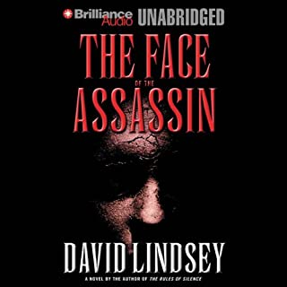 The Face of the Assassin                   By:                                                                                                                                 David Lindsey                               Narrated by:                                                                                                                                 Dick Hill                      Length: 10 hrs and 27 mins     24 ratings     Overall 3.5