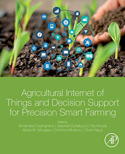 Compare Textbook Prices for Agricultural Internet of Things and Decision Support for Precision Smart Farming 1 Edition ISBN 9780128183731 by Castrignano, Annamaria,Buttafuoco, Gabriele,Khosla, Raj,Mouazen, Abdul,Moshou, Dimitrios,Naud, Olivier