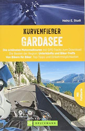 Kurvenfieber Gardasee: Die schönsten Motorradtouren mit GPS-Tracks zum Download. Die Besten der Region: Unterkünfte und Biker-Treffs. Top-Tipps und ... für Biker: Top-Tipps und Einkehrmöglichkeiten