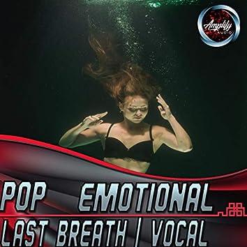 Pop Emotional Vocal Lyrics Midtempo Last Breath