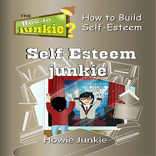 Self-Esteem Junkie audiobook cover art