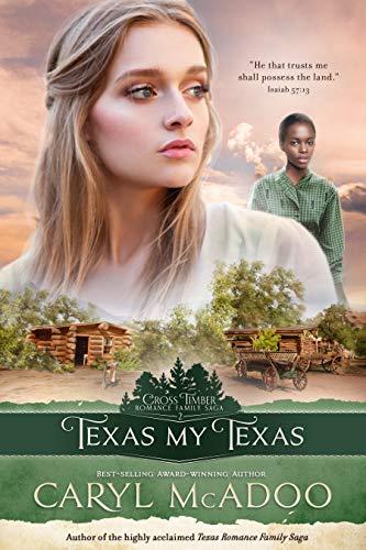 Texas My Texas (Cross Timbers Romance Family Saga Book 2) by [Caryl McAdoo]