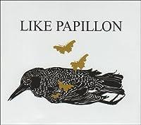 Like Papillon