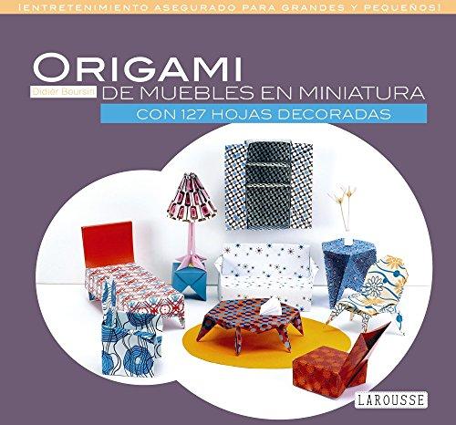 Origami de muebles en miniatura (LAROUSSE - Libros Ilustrados/ Prácticos - Ocio...