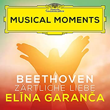 "Beethoven: Zärtliche Liebe, WoO 123 ""Ich liebe dich"" (Musical Moments)"