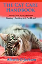 The Cat Care Handbook: Expert Advice On Housing, Feeding And Cat Health