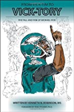 From Vick-Tim to Vick-Tory: The Fall and Rise of Michael Vick