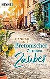 Bretonischer Zitronenzauber: Roman von Hannah Luis