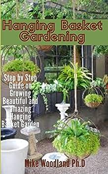 Hanging Basket Gardening  Step by Step Guide on Growing Beautiful and Amazing Hanging Basket Garden