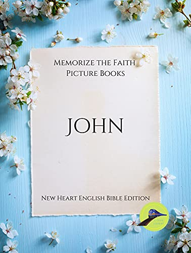 Memorize the Faith Picture Books - John: Large Print Lewy Body Dementia Activities for Seniors - Discreetly Made Books for Gifts (Memorize the Faith Picture Books - New Heart English Bible Edition)