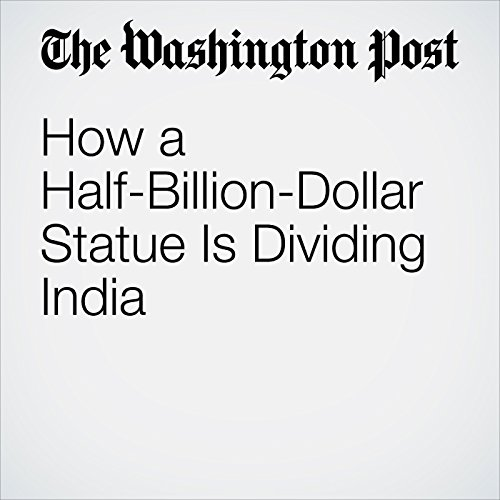 How a Half-Billion-Dollar Statue Is Dividing India audiobook cover art