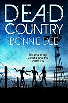 Dead Country (After the End Book 2) by [Bonnie Dee]