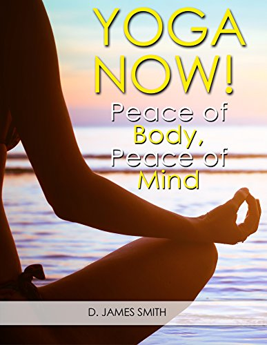 Yoga: Peace of Body Peace of Mind:Yoga for Beginners yoga poses illustrated yoga for weight loss fat loss yoga journal