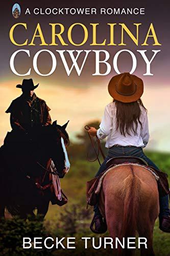 Carolina Cowboy (Clocktower Romance) by [Becke Turner]
