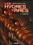 Les Hydres d'Arès, Tome 1 - L'afridienne
