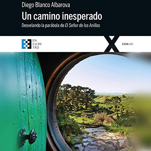 Un camino inesperado [An Unexpected Path] audiobook cover art