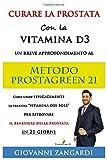 Curare la Prostata con la Vitamina D3 Un breve approfondimento al Metodo ProstaGreen 21: Come Usare Efficacemente la Preziosa