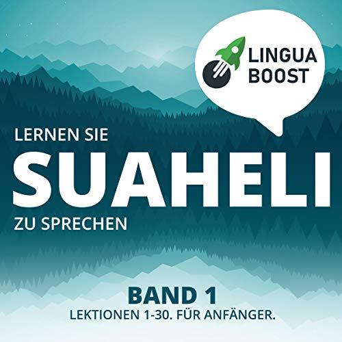 Lernen Sie Suaheli zu sprechen, Band 1