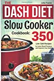 The DASH Diet Slow Cooker Cookbook: 350 Low-Salt Recipes to Lower Blood Pressure and Improve Your Health