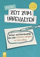 """Meine Zeit zum Innehalten """"live - love - teach"""": Kritzel- und Schreibimpulse fuer mehr positive Energie im Lehreralltag"""