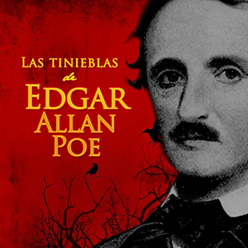 Las tinieblas de Edgar Allan Poe [The Darkness of Edgar Allan Poe] audiobook cover art